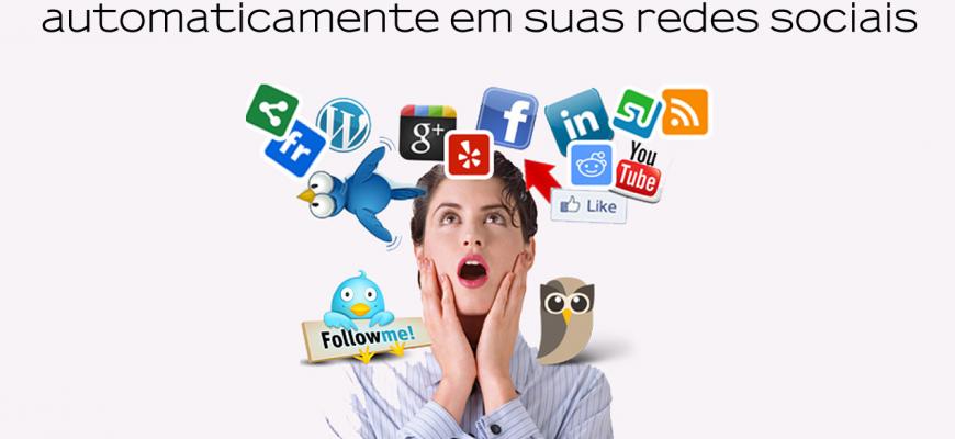 Como postar atualizações do seu blog automaticamente em suas redes sociais